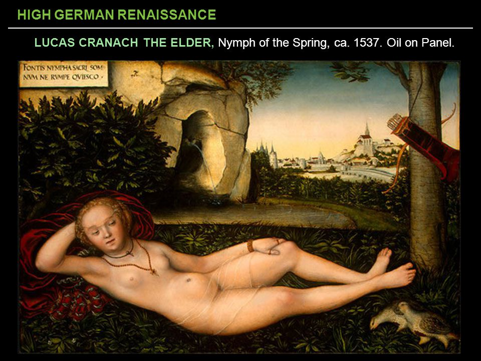 HIGH GERMAN RENAISSANCE LUCAS CRANACH THE ELDER, Nymph of the Spring, ca. 1537. Oil on Panel.