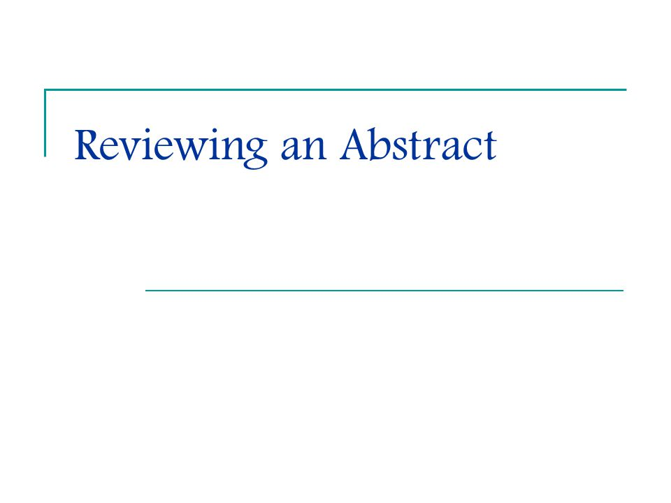 Reviewing an Abstract