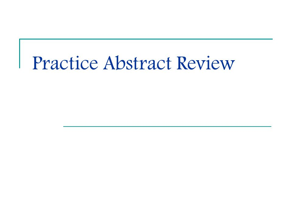 Practice Abstract Review