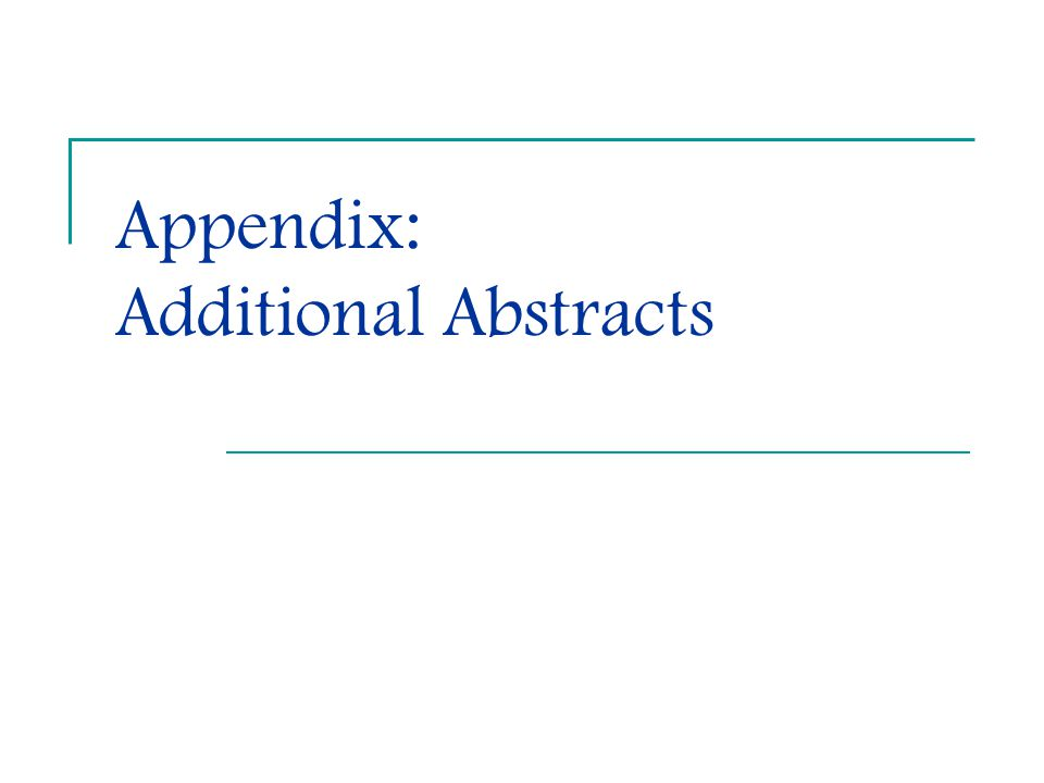 Appendix: Additional Abstracts