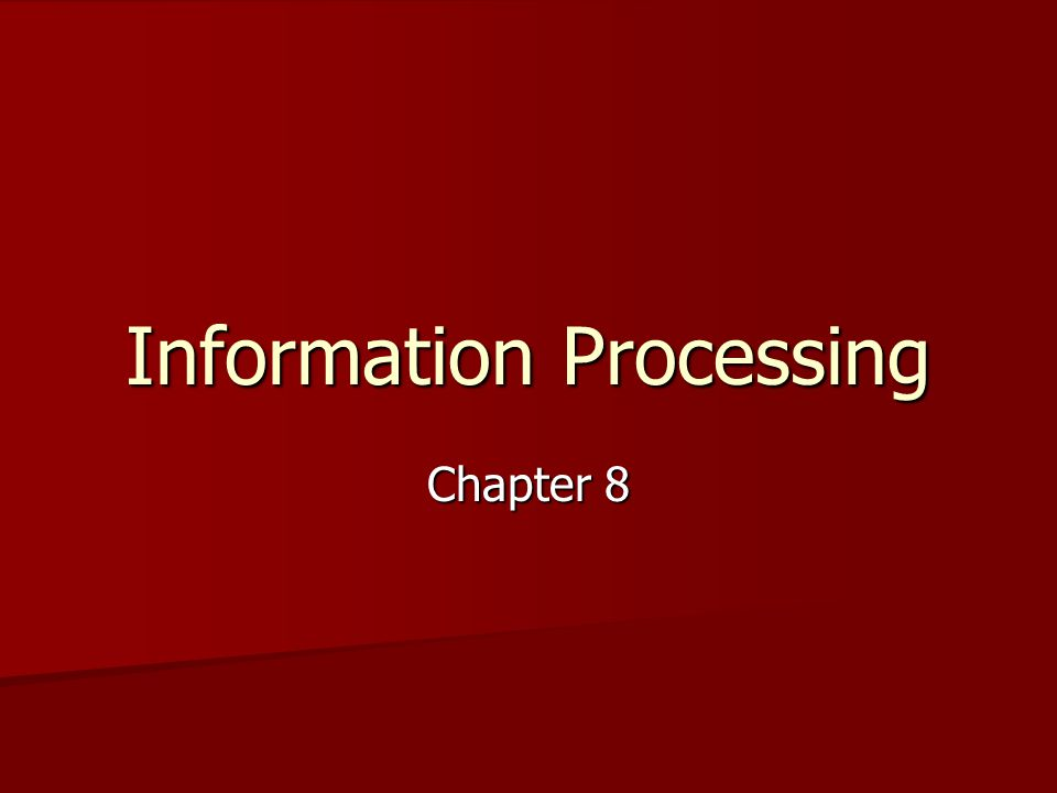 Information Processing Chapter 8