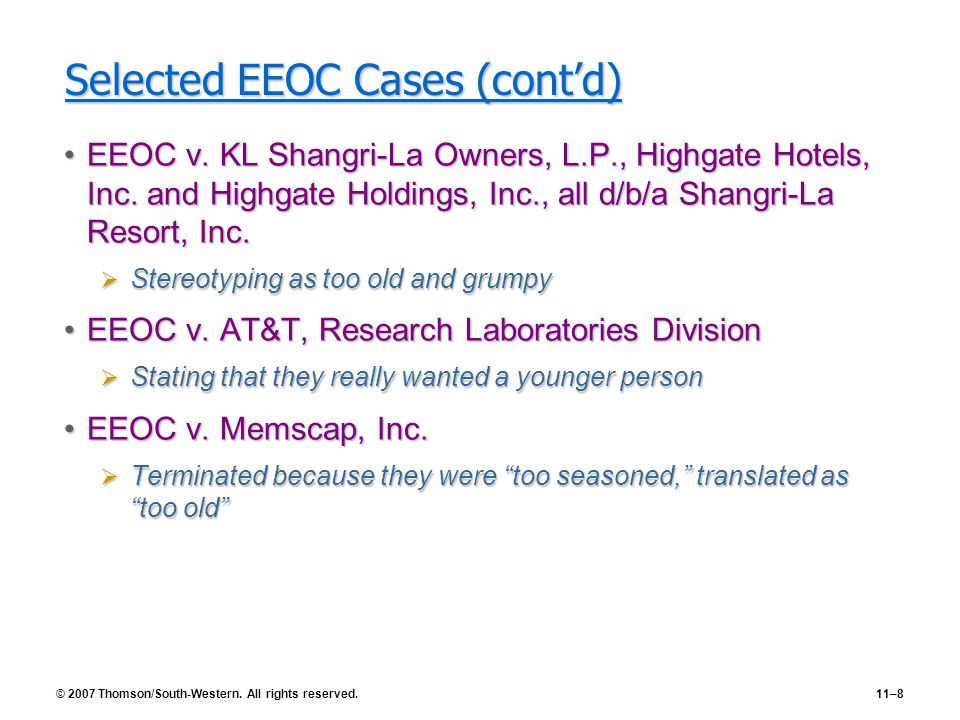 © 2007 Thomson/South-Western.All rights reserved.11–8 Selected EEOC Cases (cont'd) EEOC v.