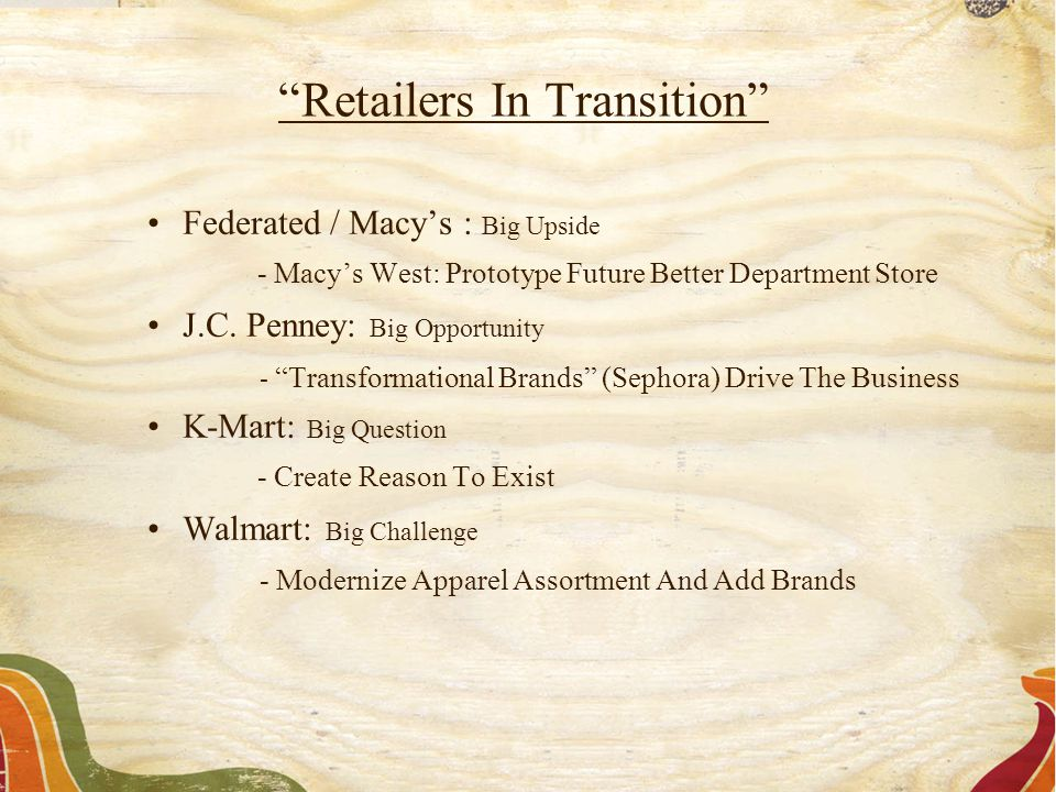 "Federated / Macy's : Big Upside - Macy's West: Prototype Future Better Department Store J.C. Penney: Big Opportunity - ""Transformational Brands"" (Seph"