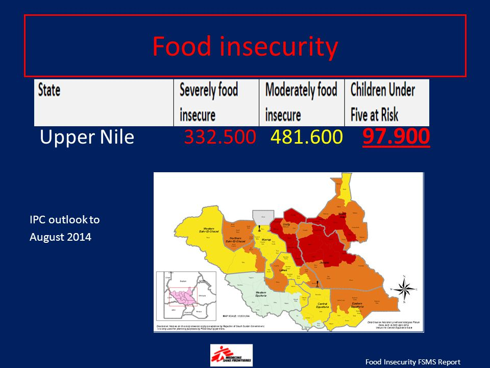 Food insecurity Upper Nile 332.500 481.600 97.900 IPC outlook to August 2014 Food Insecurity FSMS Report April 2014