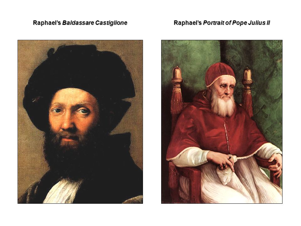 Raphael's Baldassare Castiglione Raphael's Portrait of Pope Julius II