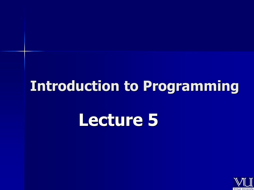Introduction to Programming Lecture 5
