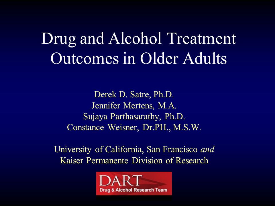 Drug and Alcohol Treatment Outcomes in Older Adults Derek D.