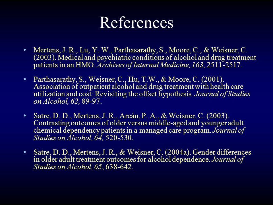 References Mertens, J. R., Lu, Y. W., Parthasarathy, S., Moore, C., & Weisner, C.