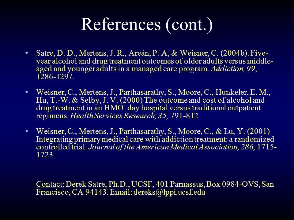 References (cont.) Satre, D. D., Mertens, J. R., Areán, P.