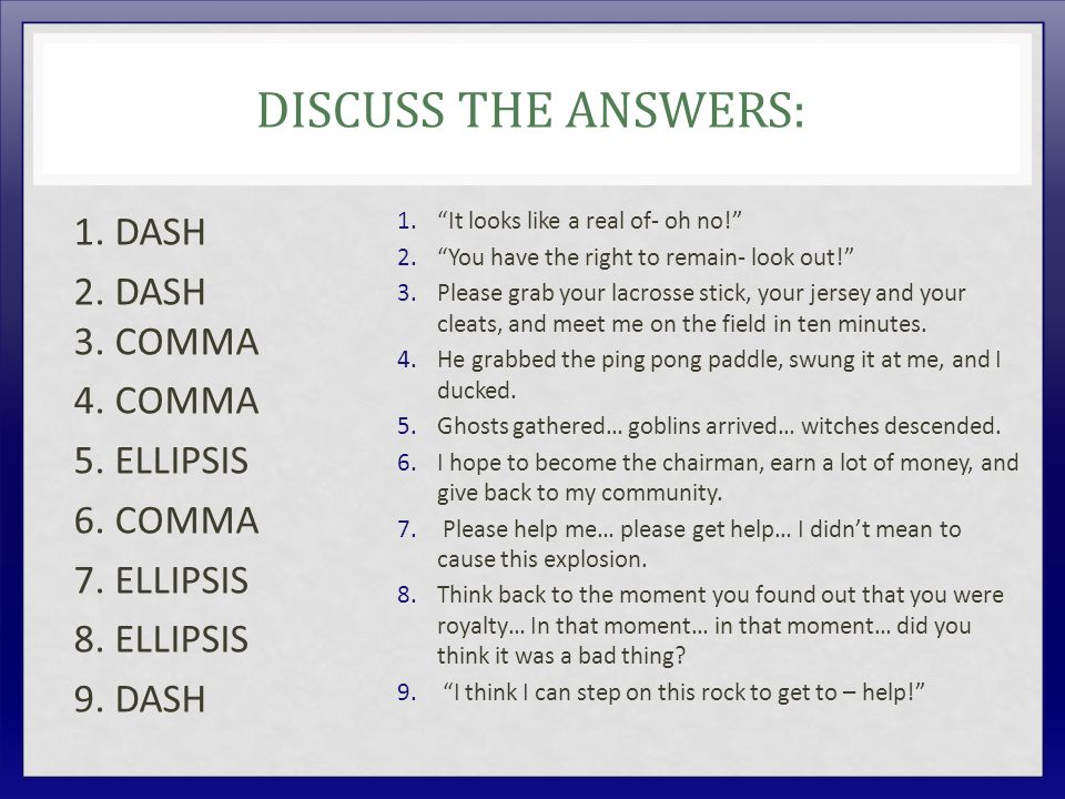 DISCUSS THE ANSWERS: 1. DASH 2. DASH 3. COMMA 4.