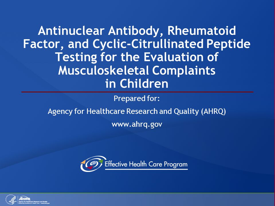 Antinuclear Antibody, Rheumatoid Factor, and Cyclic-Citrullinated Peptide Testing for the Evaluation of Musculoskeletal Complaints in Children Prepare