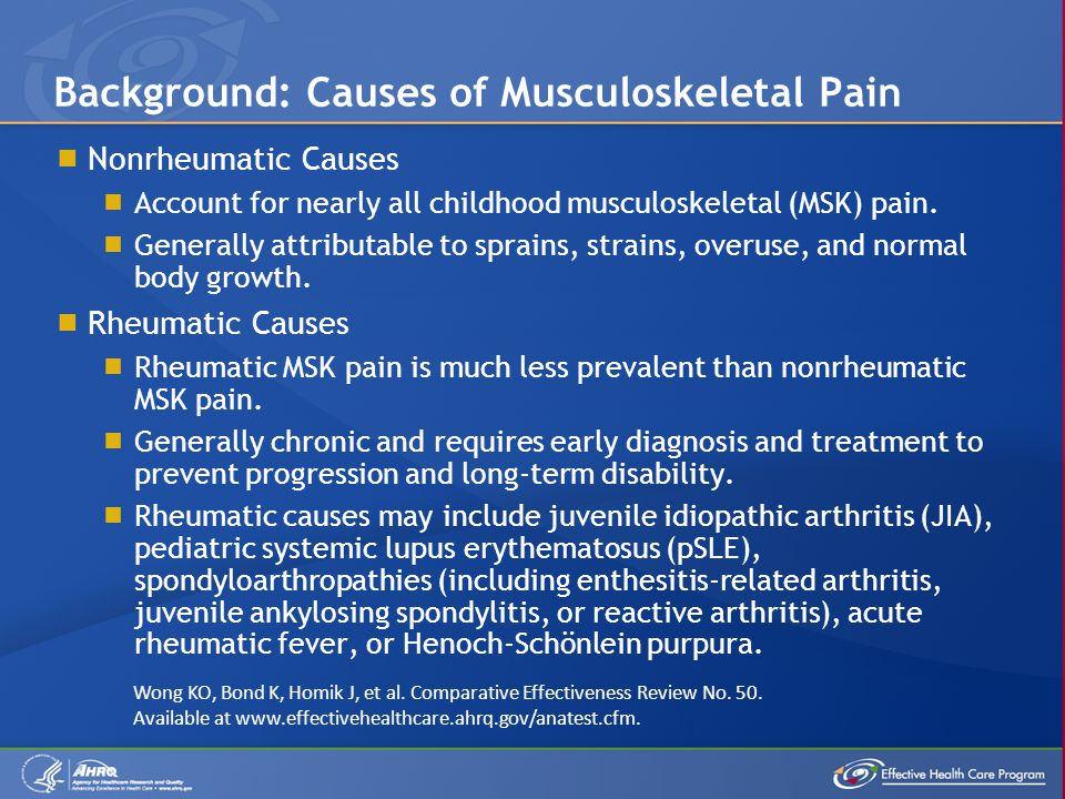  Nonrheumatic Causes  Account for nearly all childhood musculoskeletal (MSK) pain.