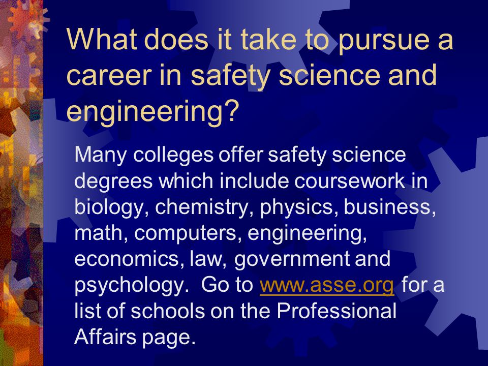 What does it take to pursue a career in safety science and engineering.