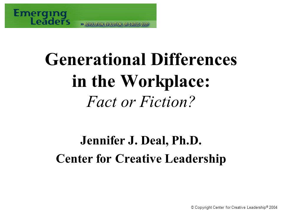 Generational Differences in the Workplace: Fact or Fiction.