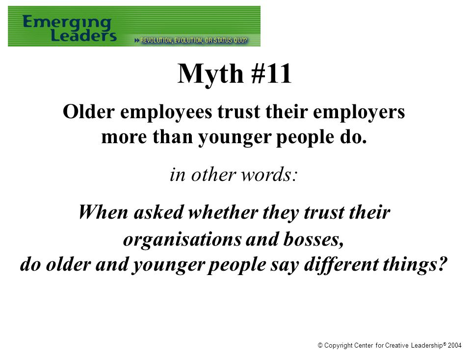 Older employees trust their employers more than younger people do.