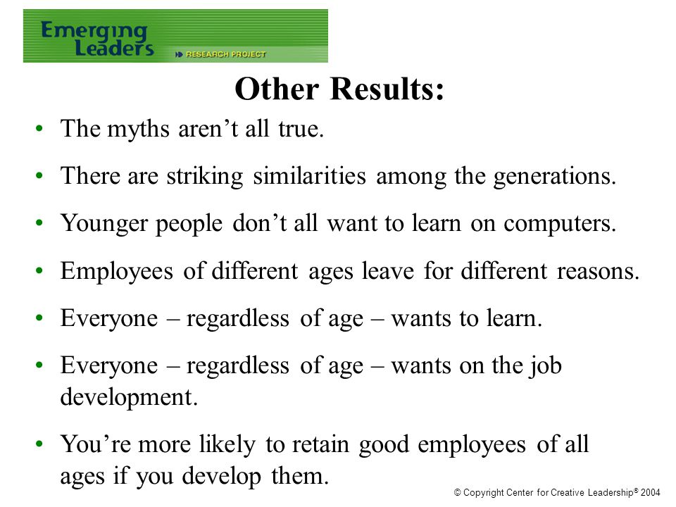 Other Results: The myths aren't all true. There are striking similarities among the generations.