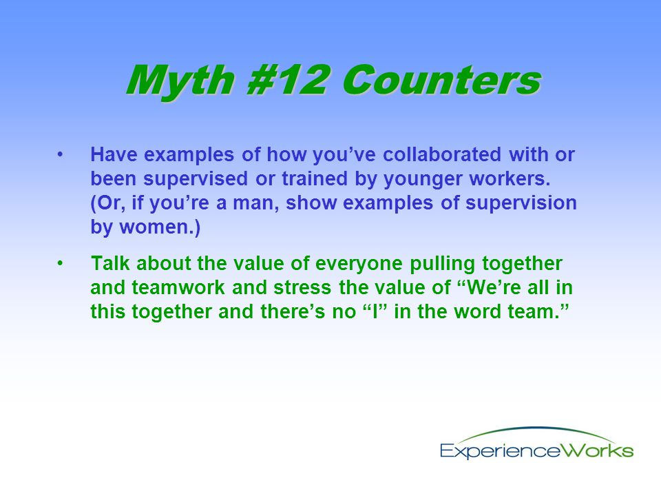 Have examples of how you've collaborated with or been supervised or trained by younger workers.