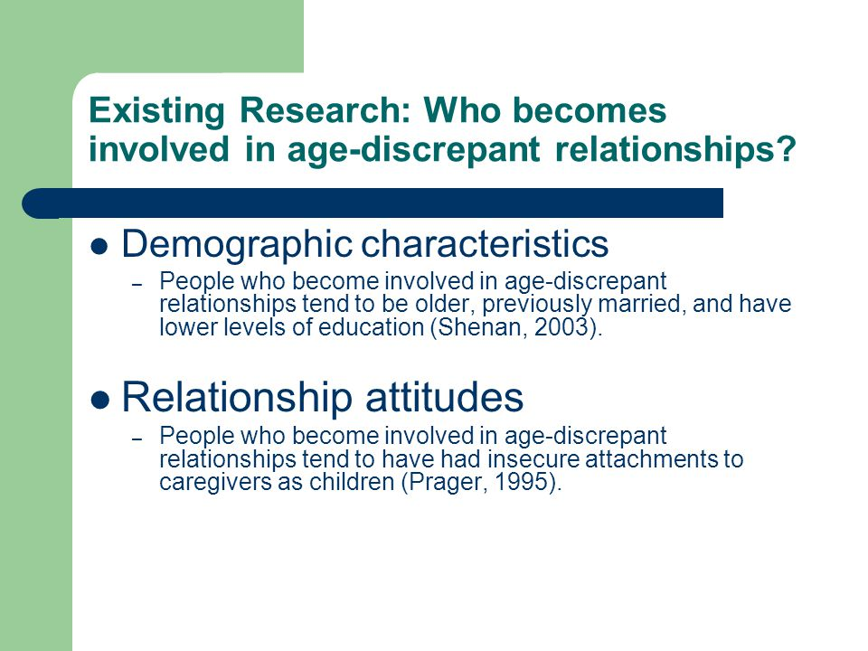 Existing Research: Who becomes involved in age-discrepant relationships.