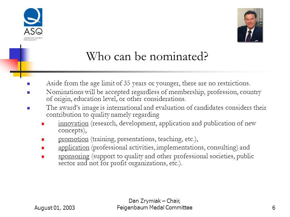 August 01, 2003 Dan Zrymiak – Chair, Feigenbaum Medal Committee7 How are medalists selected.