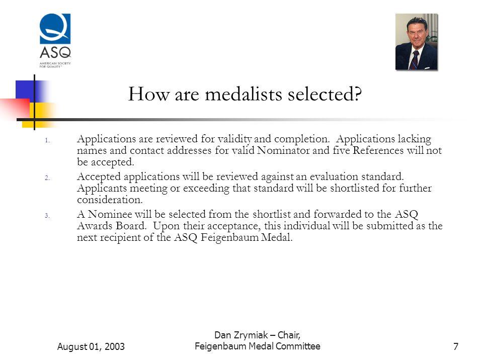 August 01, 2003 Dan Zrymiak – Chair, Feigenbaum Medal Committee8 How does this benefit Applicants.