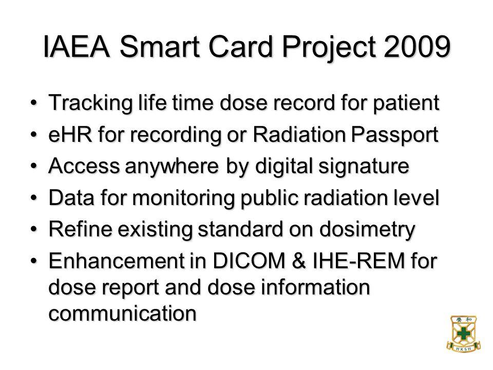 IAEA Smart Card Project 2009 Tracking life time dose record for patientTracking life time dose record for patient eHR for recording or Radiation Passp