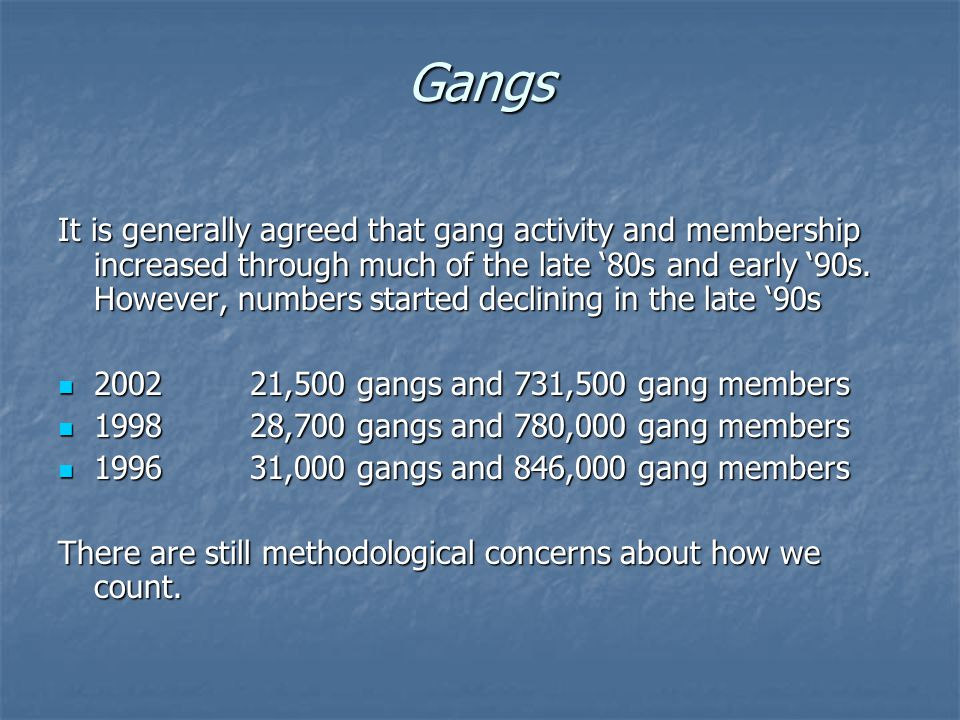 It is generally agreed that gang activity and membership increased through much of the late '80s and early '90s.