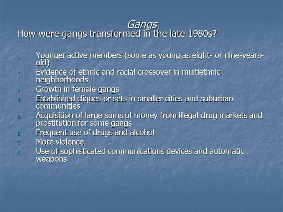 Gangs How were gangs transformed in the late 1980s.