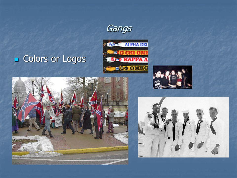 Gangs Colors or Logos Colors or Logos