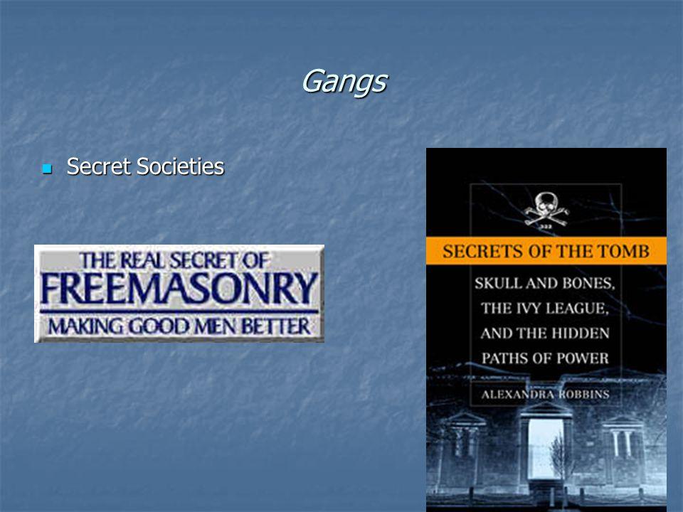 Gangs Secret Societies Secret Societies