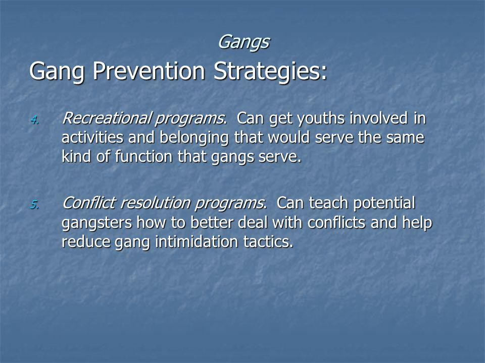 Gangs Gang Prevention Strategies: 4. Recreational programs.