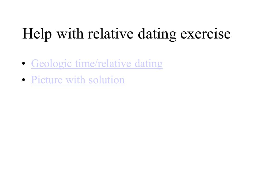 Help with relative dating exercise Geologic time/relative dating Picture with solution