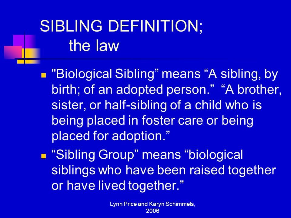 Lynn Price and Karyn Schimmels, 2006 SIBLING DEFINITION; the law