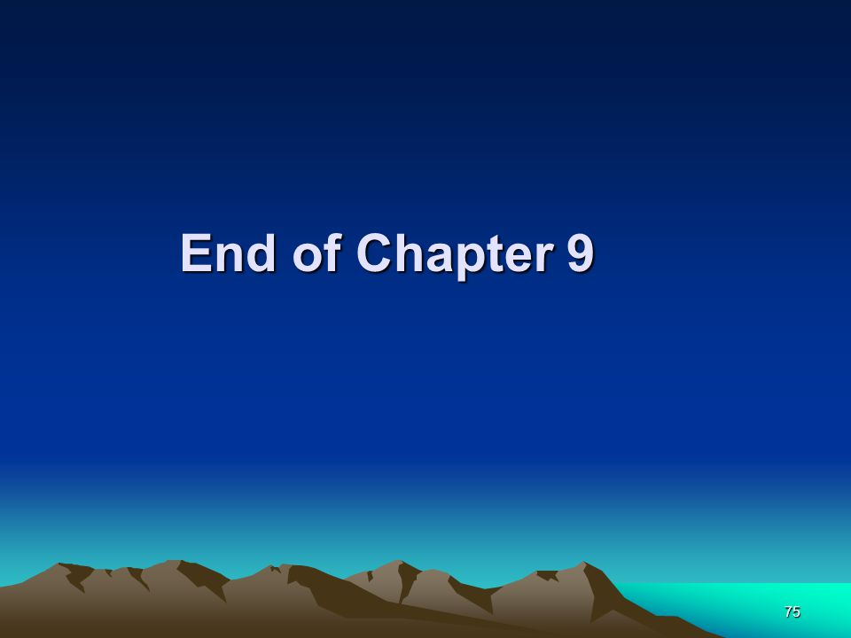 75 End of Chapter 9