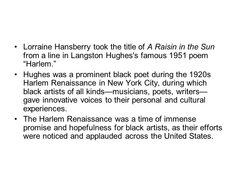 Harlem by Langston Hughes What happens to a dream deferred.