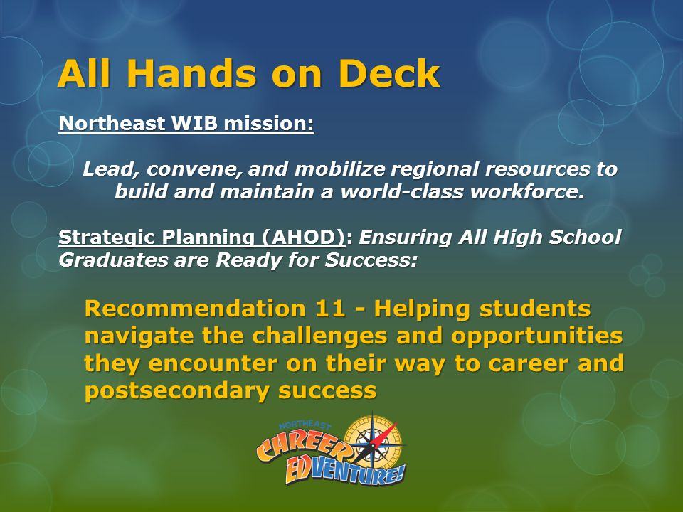 All Hands on Deck Northeast WIB mission: Lead, convene, and mobilize regional resources to build and maintain a world-class workforce.
