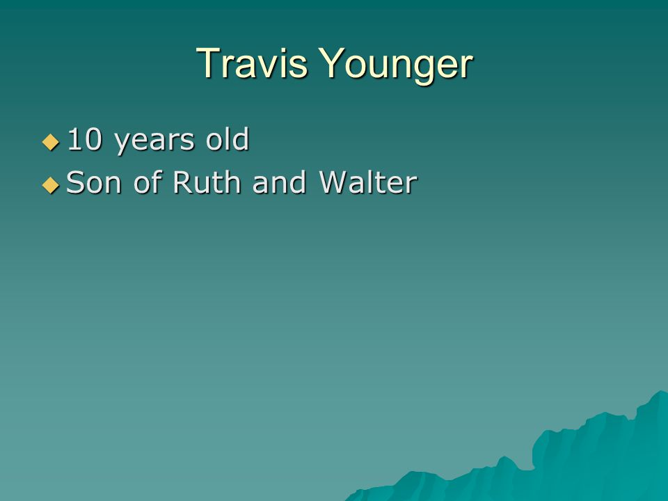 Travis Younger  10 years old  Son of Ruth and Walter