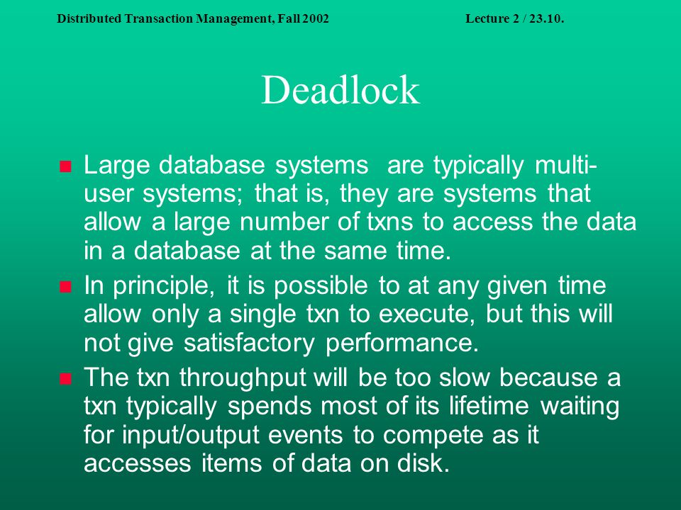Distributed Transaction Management, Fall 2002Lecture 2 / 23.10.