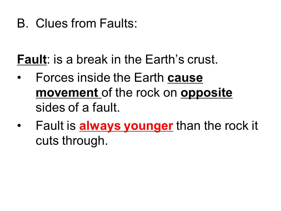B.Clues from Faults: Fault: is a break in the Earth's crust.