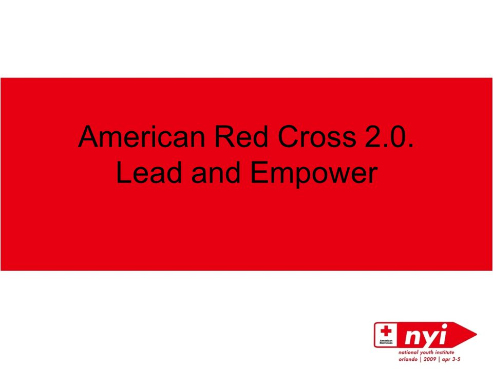 American Red Cross 2.0. Lead and Empower