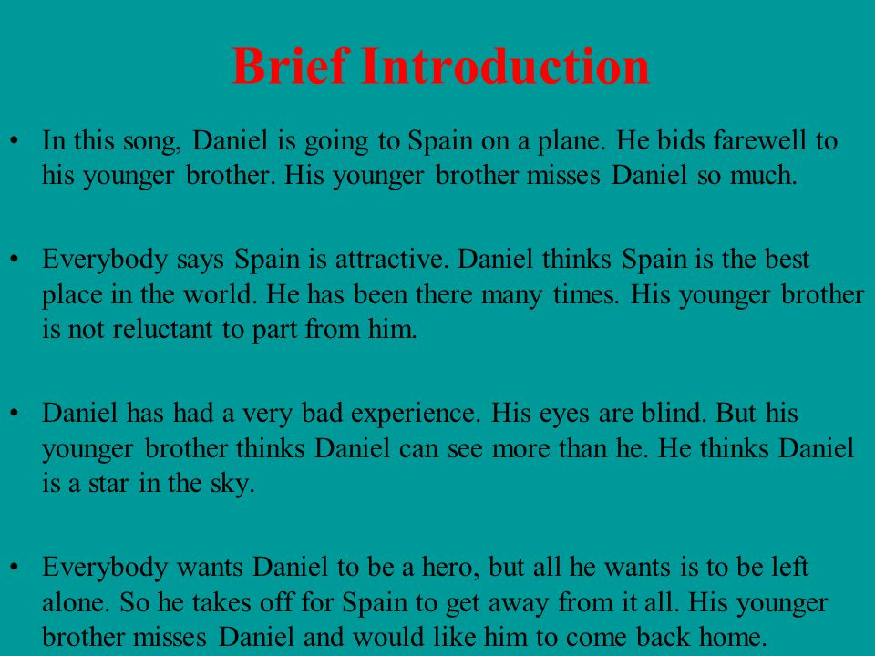 Brief Introduction In this song, Daniel is going to Spain on a plane. He bids farewell to his younger brother. His younger brother misses Daniel so mu