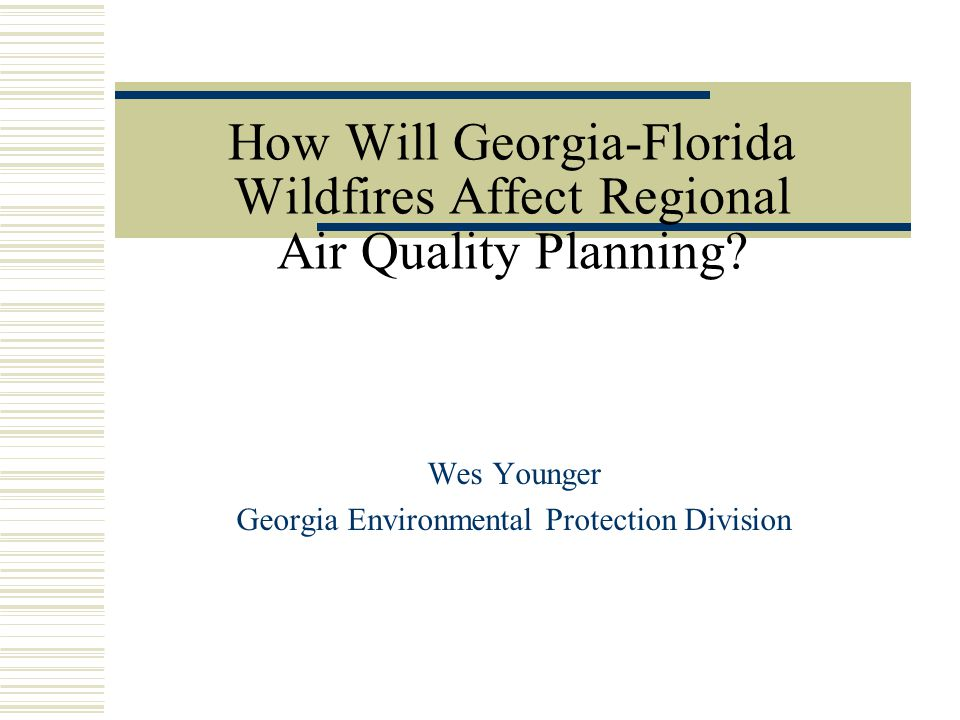 How Will Georgia-Florida Wildfires Affect Regional Air Quality Planning.