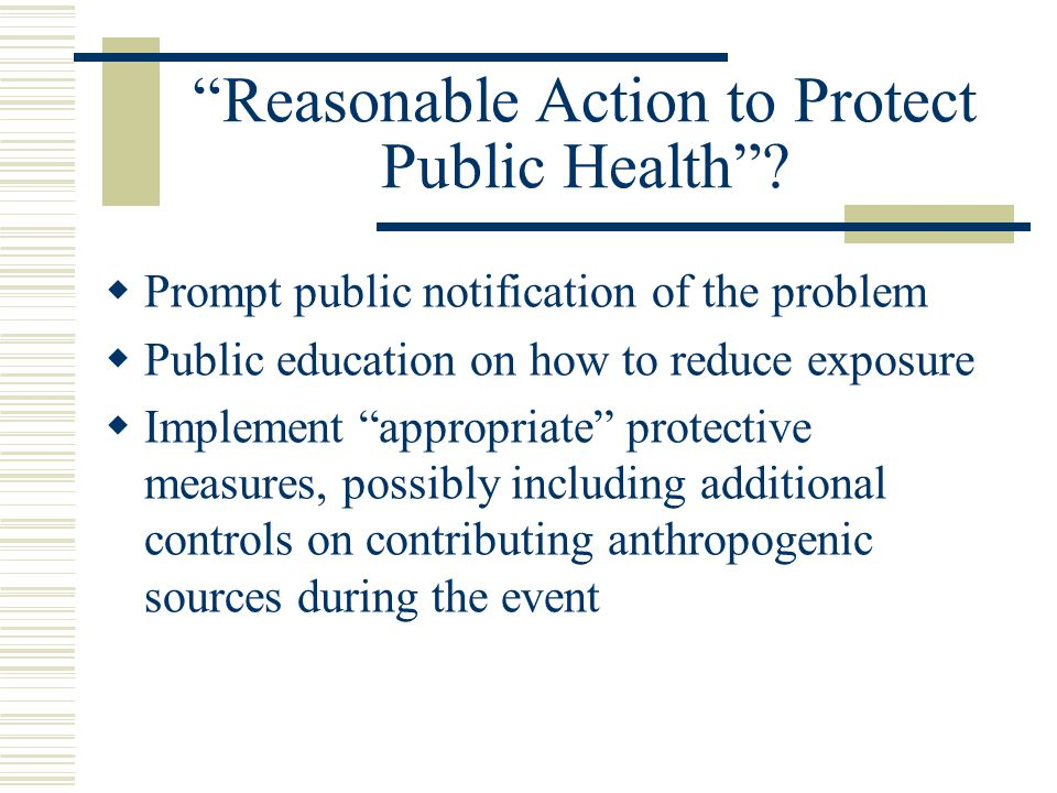 Reasonable Action to Protect Public Health .