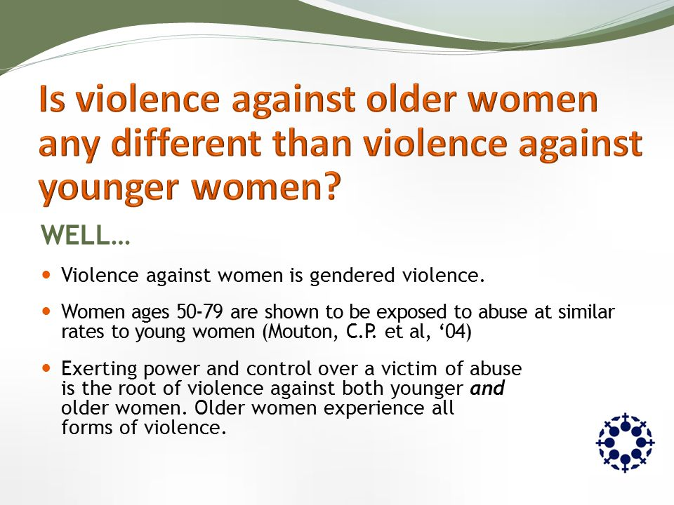 WELL… Violence against women is gendered violence.