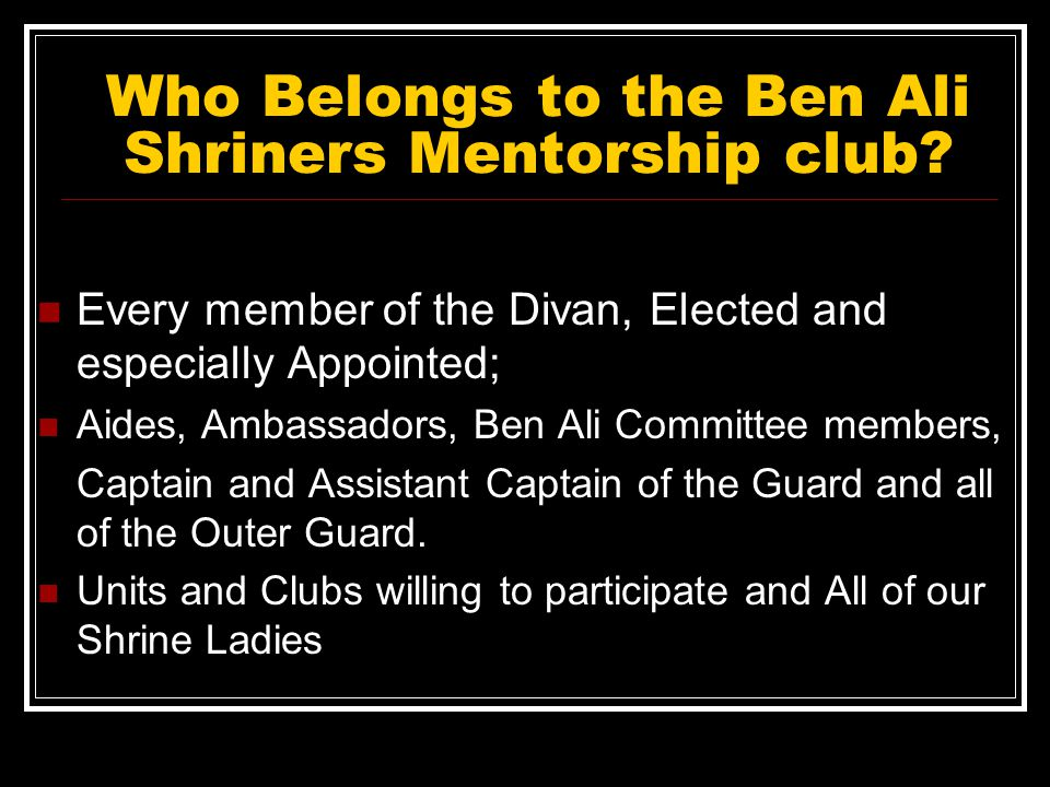 Who Belongs to the Ben Ali Shriners Mentorship club.