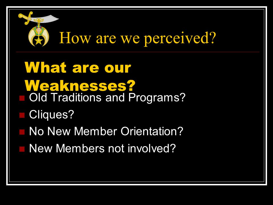 How are we perceived. Old Traditions and Programs.