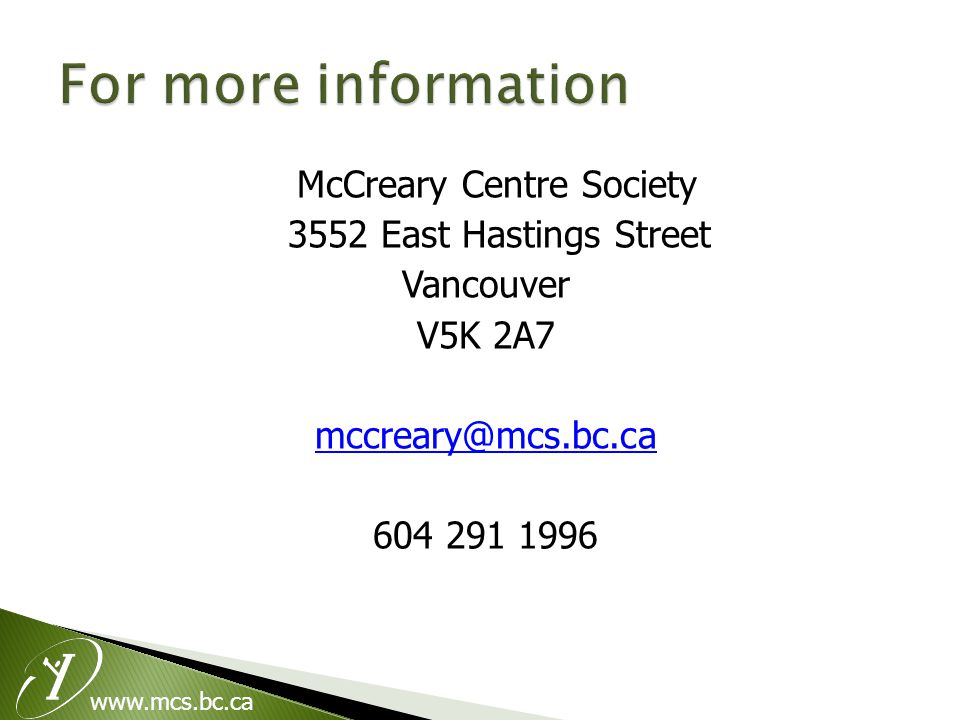 www.mcs.bc.ca McCreary Centre Society 3552 East Hastings Street Vancouver V5K 2A7 mccreary@mcs.bc.ca 604 291 1996