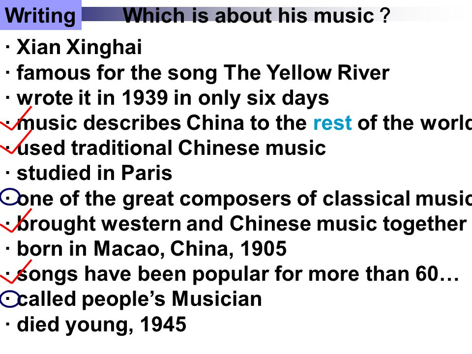 Xian Xinghai The Yellow River (黄河大和唱) People's Musician (人民音乐家) in Macao Thinking How to describe a person ? ·Nationality ·Works ·Life experience ( born…die ) ·Comments