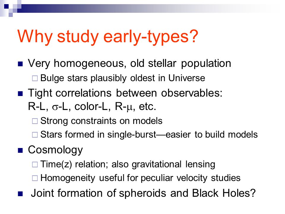 Why study early-types.