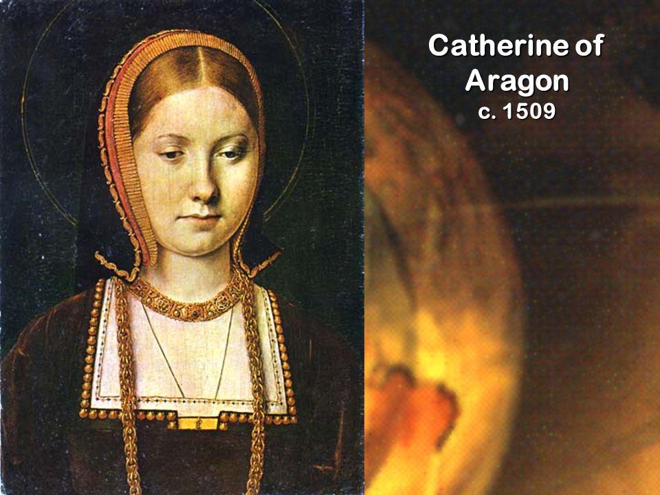 Catherine of Aragon c. 1509