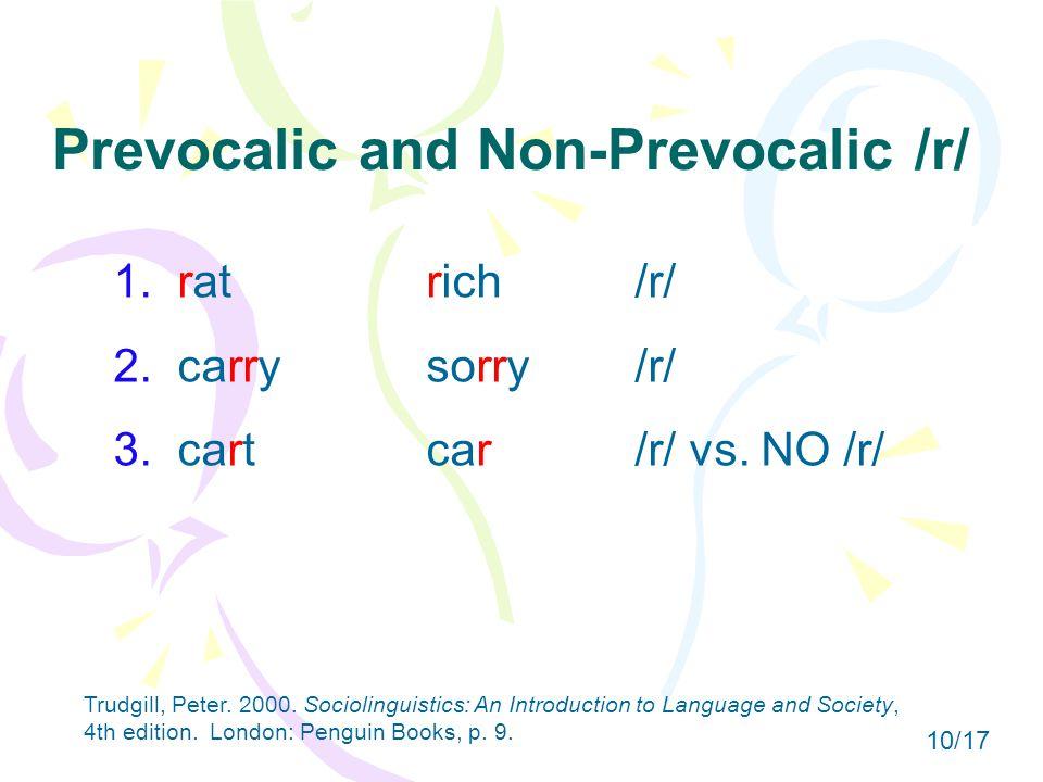 Prevocalic and Non-Prevocalic /r/ 1. ratrich/r/ 2.